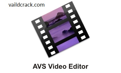AVS Video Editor 9.1.2.540 Crack with Activation Key 2020 Updated