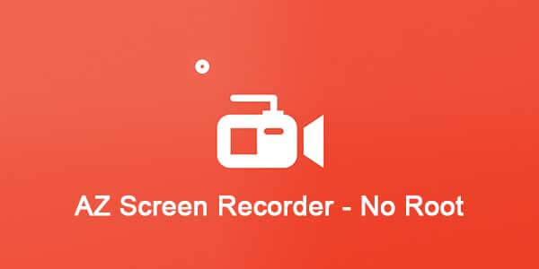 AZ Screen Recorder Apk No Root